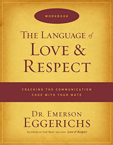 9780849946967: The Language of Love and Respect Workbook: Cracking the Communication Code with Your Mate
