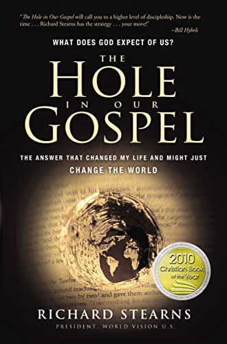 The Hole in Our Gospel: What Does: Stearns, Richard