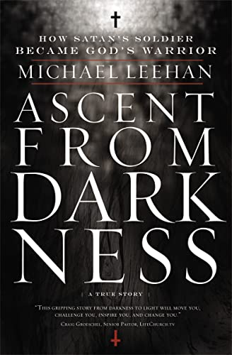 9780849947032: Ascent from Darkness: How Satan's Soldier Became God's Warrior
