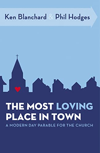 9780849947049: The Most Loving Place in Town: A Modern Day Parable for the Church