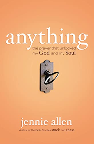 9780849947056: Anything: The Prayer That Unlocked My God and My Soul
