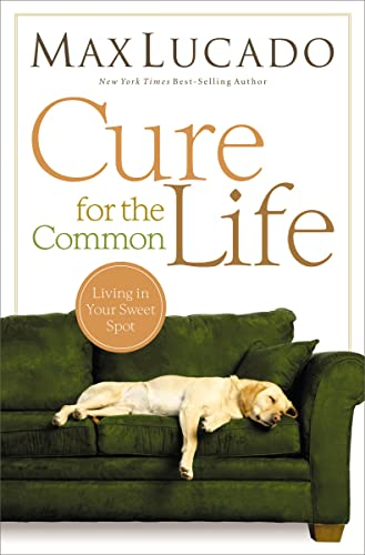 9780849947087: Cure for the Common Life