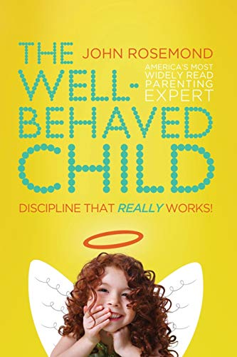 9780849947155: The Well-Behaved Child: Discipline That Really Works!