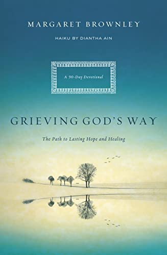 9780849947223: Grieving God's Way: The Path to Lasting Hope and Healing