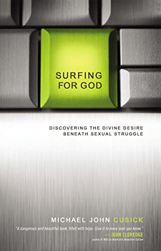 9780849947230: Surfing for God: Discovering the Divine Desire Beneath Sexual Struggle