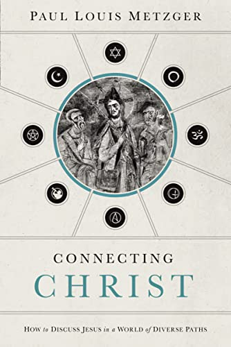 9780849947247: Connecting Christ: How to Discuss Jesus in a World of Diverse Paths