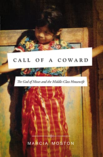 9780849947308: Call of A Coward: The God of Moses and the Middle-Class Housewife