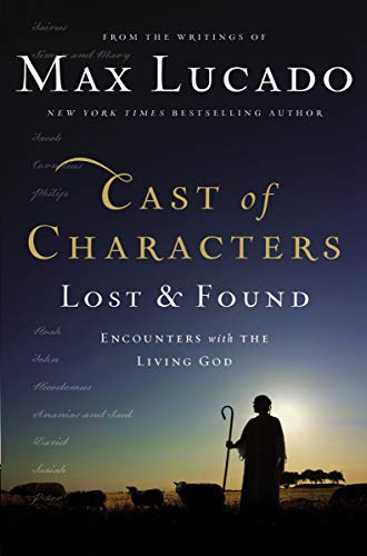9780849947377: Cast of Characters: Lost and Found: Encounters with the Living God