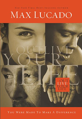 OUTLIVE YOUR LIFE PB (9780849947384) by MAX LUCADO