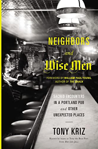 9780849947391: Neighbors and Wise Men: Sacred Encounters in a Portland Pub and Other Unexpected Places