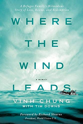 9780849947568: Where the Wind Leads: A Refugee Family's Miraculous Story of Loss, Rescue, and Redemption