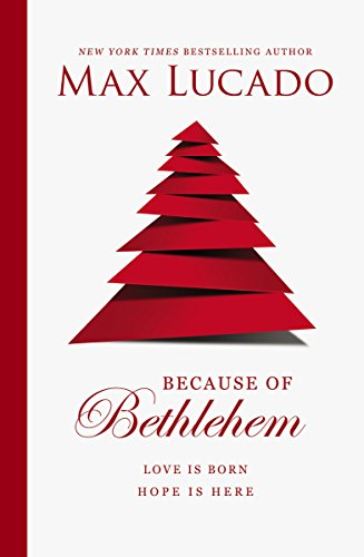 9780849947599: Because of Bethlehem: Love Is Born, Hope Is Here