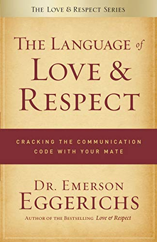 9780849948077: The Language of Love and Respect: Cracking the Communication Code with Your Mate