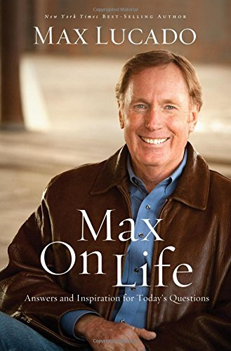 9780849948121: Max on Life: Answers and Insights to Your Most Important Questions
