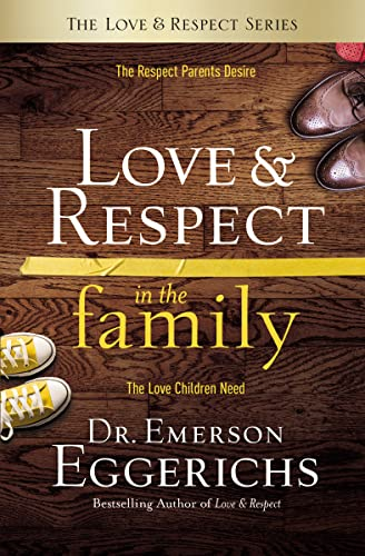 9780849948206: Love and Respect in the Family: The Respect Parents Desire; The Love Children Need