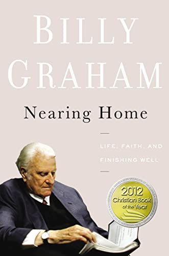 9780849948329: Nearing Home: Life, Faith, and Finishing Well