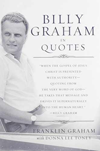 Billy Graham in Quotes: Franklin Graham (Editor),
