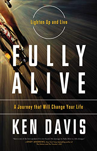 9780849948428: Fully Alive: Lighten Up and Live - A Journey that Will Change Your LIfe