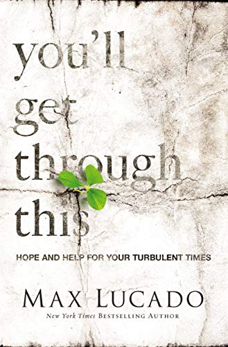You'll Get Through This: Hope and Help for Your Turbulent Times (9780849948473) by Lucado, Max