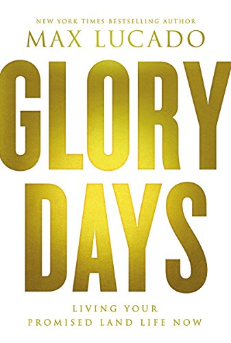9780849948497: Glory Days: Living Your Promised Land Life Now