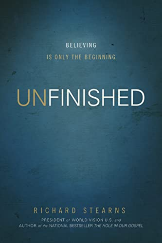 Unfinished: Believing Is Only the Beginning (Hardcover): Richard Stearns