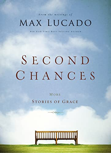 Second Chances: More Stories of Grace (9780849948558) by Lucado, Max