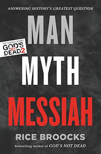 9780849948565: Man, Myth, Messiah: Answering History's Greatest Question