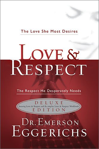 9780849948589: Love & Respect: The Love She Most Desires - The Respect He Desperately Needs