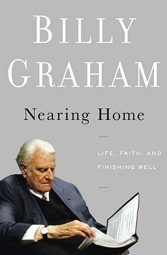 Nearing Home (0849948908) by Billy Graham