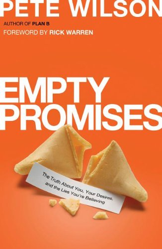 9780849949777: Empty Promises: The Truth about You, Your Desires, and the Lies You're Believing