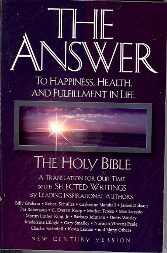 9780849950513: The Answer: To Happiness, Health, and Fulfillment in Life : The Holy Bible Translated for Our Time With Selected Writings by Leading Inspirational A