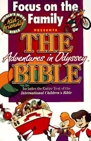 9780849950797: Focus on the Family Presents the Bible: Includes the Entire Text of the International Children's Bible (Adventures in Odyssey)