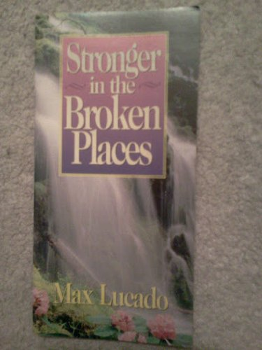 9780849951039: Stronger in the Broken Places