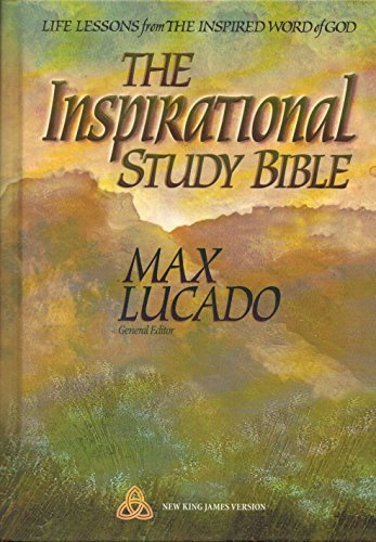 The Inspirational Study Bible, Holy Bible New: Editor-Max Lucado