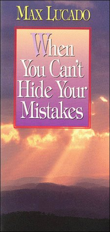 When You Can't Hide Your Mistakes (9780849951497) by Max Lucado