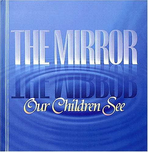 The Mirror Our Children See: Larson, Robert C,