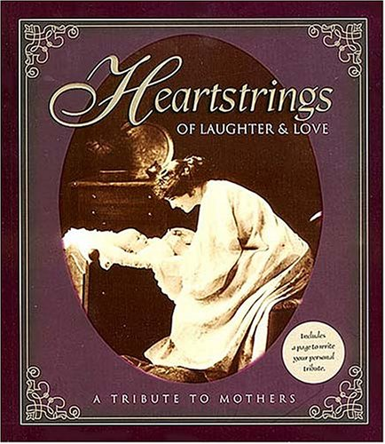 Heartstrings of Laughter & Love: A Tribute to Mothers