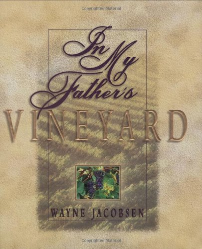 In My Father's Vineyard (9780849952968) by Wayne Jacobsen; Anne Christian Buchanan