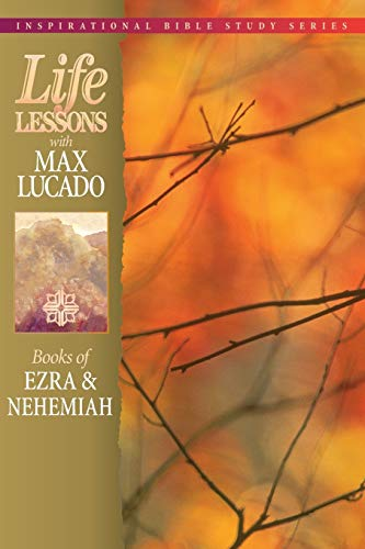 9780849953248: Life Lessons: Books of Ezra & Nehemiah (Inspirational Bible Study; Life Lessons with Max Lucado)
