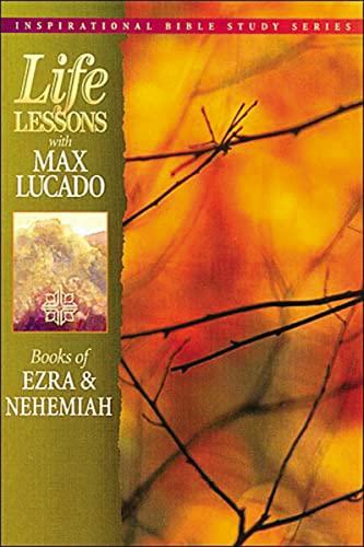 9780849953248: Books of Ezra & Nehemiah (Life Lessons with Max Lucado)