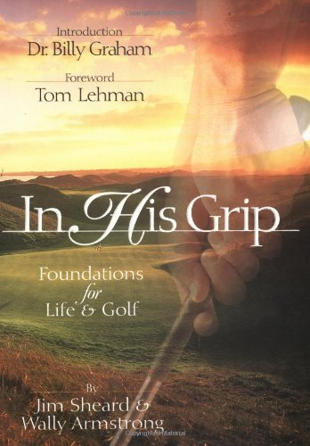 9780849953293: In His Grip: Foundations for Life & Golf