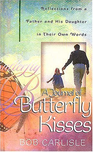 9780849953545: A Journal of Butterfly Kisses