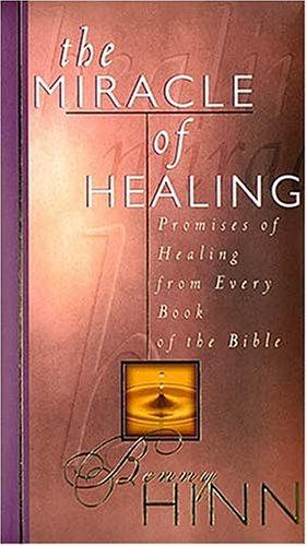 9780849953996: Miracle of Healing