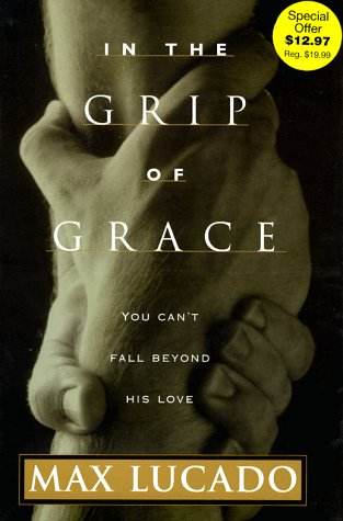 9780849954245: In the Grip of Grace