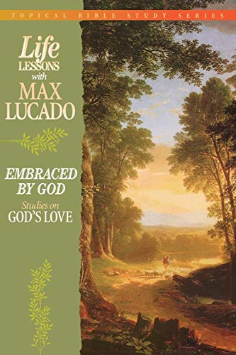 Life Lessons With Max Lucado Embraced By: Lucado, Max; Thomas