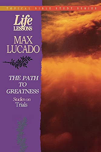 9780849954313: The Path To Greatness Studies On Trials