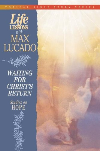 Life Lessons With Max Lucado Waiting For Christ's Return (9780849954320) by Max Lucado