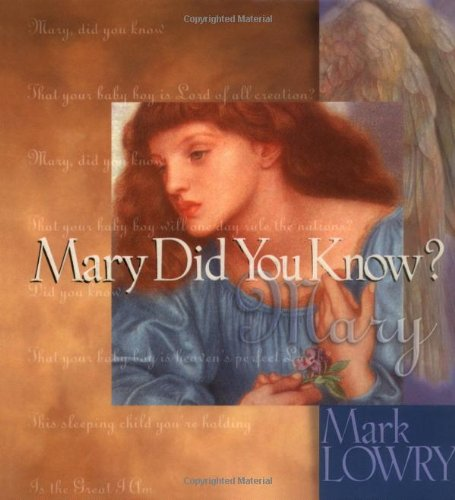 Mary Did You Know? (Book & CD) (0849954452) by Mark Lowry