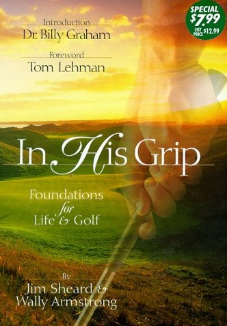 9780849954504: In His Grip: Foundations for Life & Golf