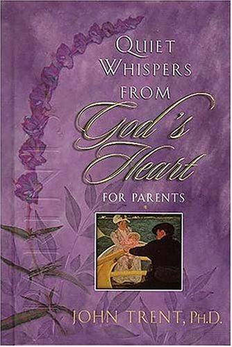 9780849954832: Quiet Whispers from Gods Heart for Parents
